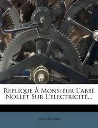 Replique À Monsieur L'abbé Nollet Sur L'electricité...