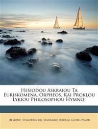 Hesiodou Askraiou Ta Euriskomena, Orpheos, Kai Proklou Lykiou Philosophou Hymnoi