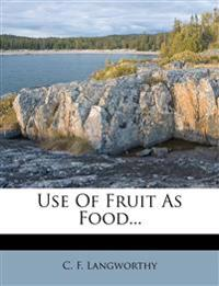 Use Of Fruit As Food...
