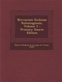 Brevarium Ecclesiae Rotomagensis, Volume 3 - Primary Source Edition
