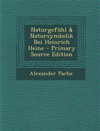 Naturgefühl & Natursymbolik Bei Heinrich Heine