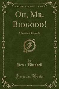 Oh, Mr. Bidgood!