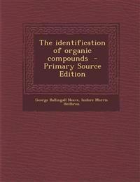 The Identification of Organic Compounds - Primary Source Edition