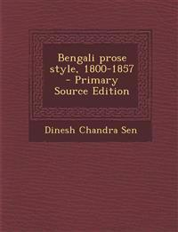 Bengali Prose Style, 1800-1857 - Primary Source Edition