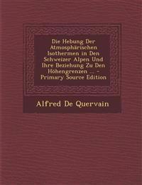 Hebung Der Atmospharischen Isothermen in Den Schweizer Alpen Und Ihre Beziehung Zu Den Hohengrenzen ...
