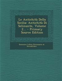 Le Antichità Della Sicilia: Antichità Di Selinunte, Volume 2...