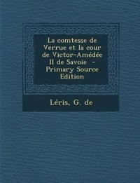 La Comtesse de Verrue Et La Cour de Victor-Amedee II de Savoie - Primary Source Edition