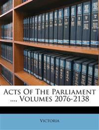 Acts Of The Parliament ..., Volumes 2076-2138