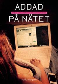 Addad på nätet : en bok om sexträffar med Alexandramannen
