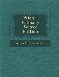 Wien - Primary Source Edition