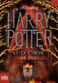 Harry Potter Et La Coupe De Feu / Harry Potter and the Goblet of Fire
