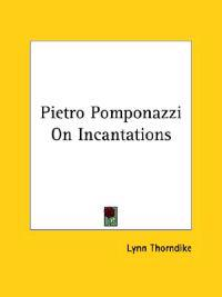 Pietro Pomponazzi On Incantations