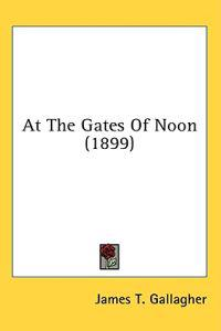 At The Gates Of Noon