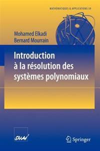 Introduction a La Resolution Des Systemes Polynomiaux