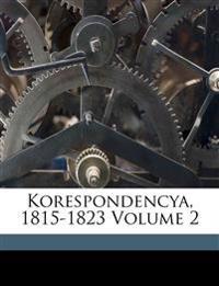 Korespondencya, 1815-1823 Volume 2