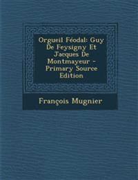 Orgueil Féodal: Guy De Feysigny Et Jacques De Montmayeur