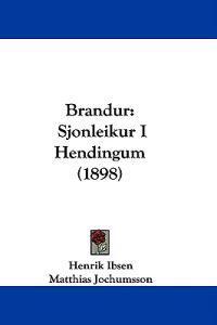 Brandur - Henrik Ibsen, Matthias (TRN) Jochumsson | Inprintwriters.org
