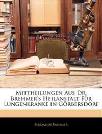 Mittheilungen Aus Dr. Brehmer's Heilanstalt Für Lungenkranke in Görbersdorf