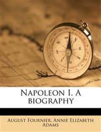 Napoleon I. A biography