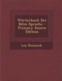 Worterbuch Der Bilin-Sprache - Primary Source Edition