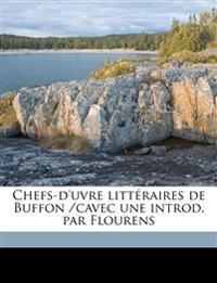 Chefs-d'uvre littéraires de Buffon /cavec une introd. par Flourens Volume 01