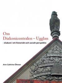 Om Diakonicentralen - Ugglan