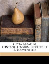 Gesta abbatum fontanellensium. Recensuit S. Loewenfeld