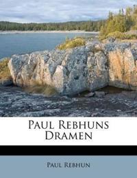 Paul Rebhuns Dramen