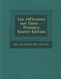 Les Reflexions Sur L'Ame - Primary Source Edition