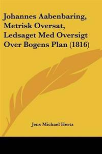 Johannes Aabenbaring, Metrisk Oversat, Ledsaget Med Oversigt over Bogens Plan