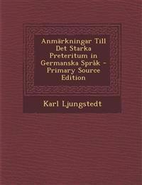 Anmärkningar Till Det Starka Preteritum in Germanska Språk - Primary Source Edition