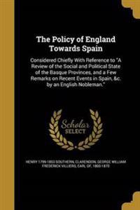 POLICY OF ENGLAND TOWARDS SPAI