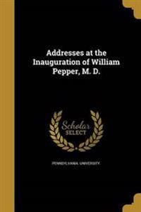 ADDRESSES AT THE INAUGURATION