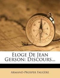 Eloge De Jean Gerson: Discours...