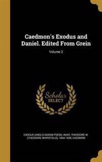 CAEDMONS EXODUS & DANIEL EDITE