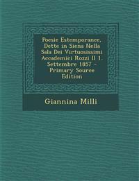 Poesie Estemporanee, Dette in Siena Nella Sala Dei Virtuosissimi Accademici Rozzi Il 1. Settembre 1857 - Primary Source Edition
