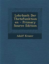 Lehrbuch Der Thetafunktionen - Primary Source Edition