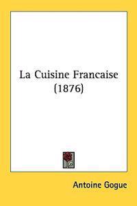 La Cuisine Francaise/ French Cuisine