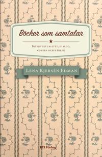 Böcker som samtalar : intertextualitet, dialog, covers och kärlek