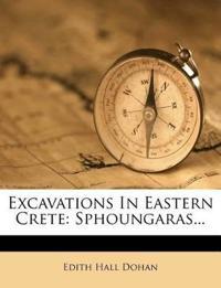 Excavations In Eastern Crete: Sphoungaras...