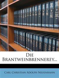 Die Brantweinbrennerey...