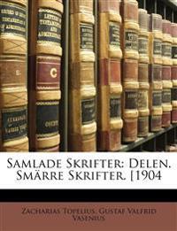 Samlade Skrifter: Delen. Smärre Skrifter. [1904
