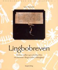Lingbobreven. Tio brev mellan 1427 och 1630 från ett hemman i Skogs socken, Hälsingland.