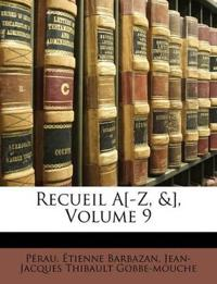 Recueil A[-Z, &], Volume 9
