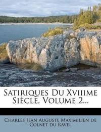 Satiriques Du Xviiime Siècle, Volume 2...