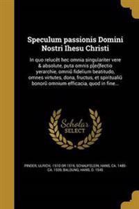 LAT-SPECULUM PASSIONIS DOMINI
