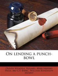 On lending a punch-bowl