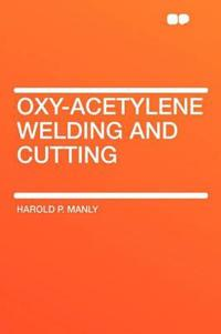 Oxy-Acetylene Welding and Cutting