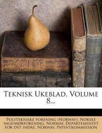 Teknisk Ukeblad, Volume 8...
