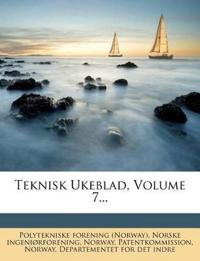 Teknisk Ukeblad, Volume 7...
